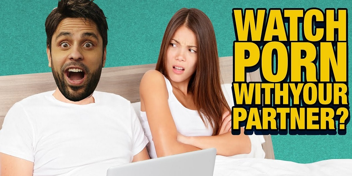 How to Watch Porn Together